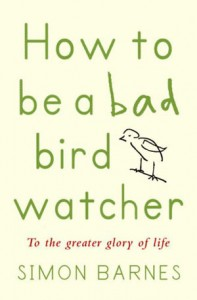 How to be a bad birdwatcher book cover